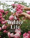 A Wilder Life: A Season-by-Season Gui...