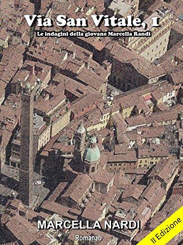 Via San Vitale 1 Un'indagine della giovane Marcella Randi Le indagini del commissario Marcella Randi PDF