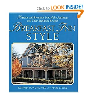 Breakfast Inn Style: Historic and Romantic Inns of the Southeast and Their Signature Recipes