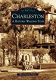 img - for Charleston: A Historic Walking Tour (Images of America) book / textbook / text book