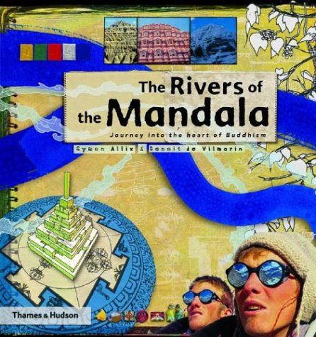 Rivers Of The Mandala : Journey To The Heart Of Buddhism, SIMON ALLIX, BENOIT DE VILMORIN