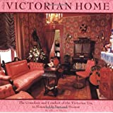 The Victorian Home: The Grandeur and Comfort of the Victorian Era, in Households Past and Present
