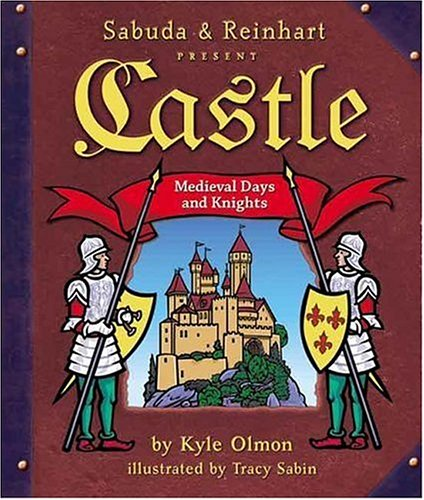 Castle: Medieval Days and Knights (A Sabuda & Reinhart Pop-up Book), KYLE OLMON