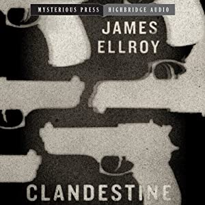 Clandestine: Mysterious Press - HighBridge Audio Classics | [James Ellroy]