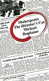 Shakespeare the Director's Cut (v. 1) (0954520602) by Bogdanov, Michael