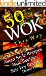 Wok This Way - 50 Asian Style Recipes...