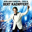 Now and Forever...This Is Bert Kaempfert