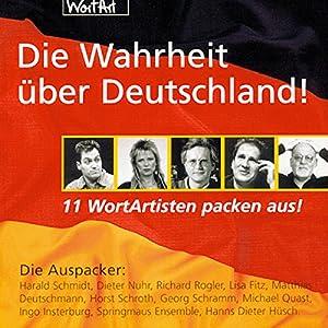 Die Wahrheit über Deutschland! Elf WortArtisten packen aus! Hörspiel
