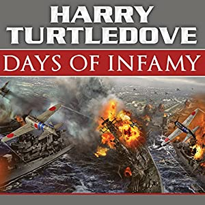 Days of Infamy: A Novel of Alternate History Audiobook