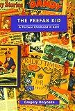 The Prefab Kid: A Postwar Childhood in Kent