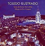 Toledo Ilustrado (Ilustrados) (Spanish Edition)