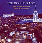 Toledo Ilustrado / Toledo Illustrated