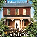 Boy on the Porch (       UNABRIDGED) by Sharon Creech Narrated by Heather Henderson