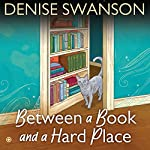 Between a Book and a Hard Place: A Devereaux's Dime Store Mystery, Book 5 | Denise Swanson
