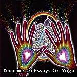 Dharma: 40 Essays on Yoga | Charles Kasler