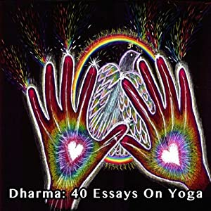 Dharma: 40 Essays on Yoga Audiobook