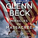 Miracles and Massacres: True and Untold Stories of the Making of America Audiobook by Glenn Beck Narrated by Ron McLarty, Glenn Beck