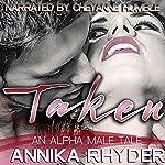 Taken: An Alpha Male Tale | Annika Rhyder