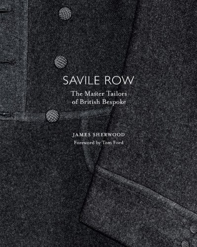 savile-row-the-master-tailors-of-british-bespoke-by-james-sherwood-2010-10-11
