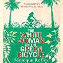 The White Woman on the Green Bicycle Hörbuch von Monique Roffey Gesprochen von: Adjoa Andoh