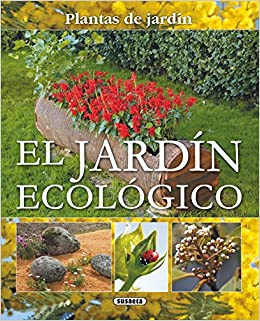 El jardin ecologico (Plantas de Jardin) (Spanish Edition) (Spanish