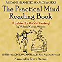 The Practical Mind-Reading Book Audiobook by William Walker Atkinson Narrated by Steve Stansell