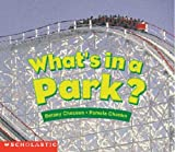 What's In A Park? (Emergent Readers) (0439045827) by Scholastic