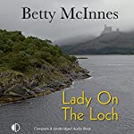 Lady on the Loch | Betty McInnes