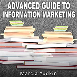 Advanced Guide to Information Marketing Audiobook