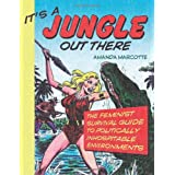 It's a Jungle Out There: The Feminist Survival Guide to Politically Inhospitable Environments ~ Amanda Marcotte