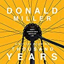 A Million Miles in a Thousand Years: What I Learned While Editing My Life Audiobook by Donald Miller Narrated by Donald Miller