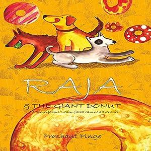 Raja & the Giant Donut Audiobook