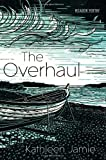 Kathleen Jamie The Overhaul by Jamie, Kathleen (2012)