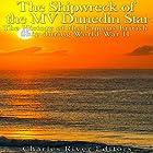 The Shipwreck of the MV Dunedin Star: The History of the Famous British Ship During World War II Hörbuch von  Charles River Editors Gesprochen von: Scott Clem