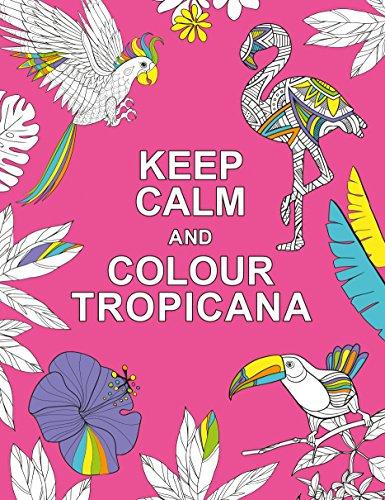 keep-calm-and-colour-tropicana-huck-pucker-colouring-books