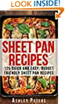 Sheet Pan Recipes:  125 Quick and Eas...