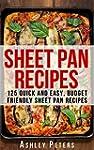 Sheet Pan Recipes:  125 Quick and Eas...