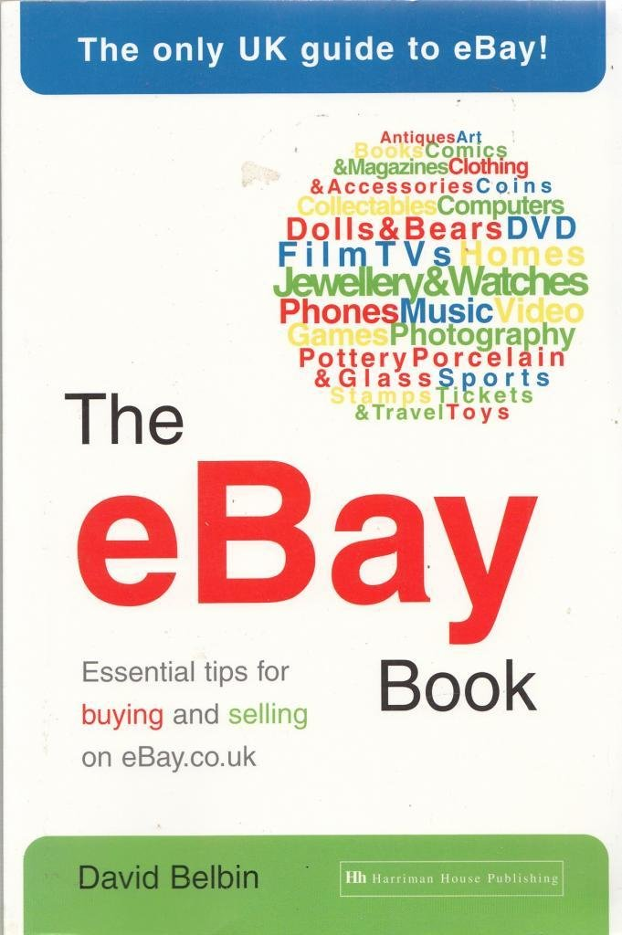 The eBay Book: Essential Tips for Buying and Selling on eBay.co.uk ...