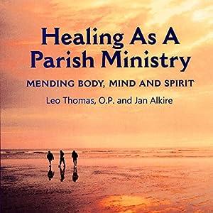 Healing as a Parish Ministry Audiobook