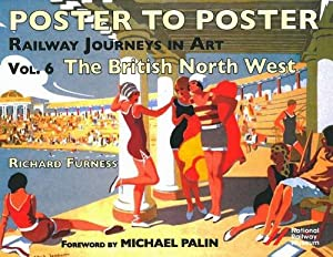 Railway Journeys in Art: v. 6: The British North West (Poster to Poster)