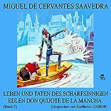 Leben und Taten des scharfsinnigen edlen Don Quijote de la Mancha: Buch 2 (       ungekürzt) von Miguel de Cervantes Saavedra Gesprochen von: Karlheinz Gabor