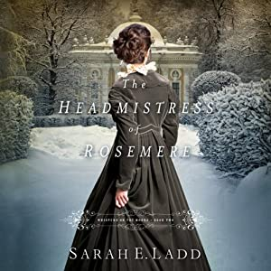 The Headmistress of Rosemere: Whispers on the Moors | [Sarah E. Ladd]