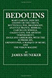 img - for Bedouins: Mary Garden, Debussy, Chopin or the Circus, Botticelli, Poe, Brahmsody, Anatole France, Mirbeau, Caruso on Wheels, Calico Cats, The Artistic ... A Masque o Music, and The Vision Malefi book / textbook / text book