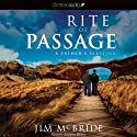 Rite of Passage: A Father's Blessing (       UNABRIDGED) by Jim McBride Narrated by Arthur Morey