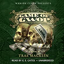 The Game of GWOP (       UNABRIDGED) by Trae Macklin Narrated by Mr. Gates