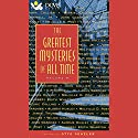 The Greatest Mysteries of All Time, Volume 6 (       UNABRIDGED) by Wilkie Collins, C. P. Donnell, John Collier, Edith Wharton, James Thurber, Melville D. Post, Aldous Huxley Narrated by David Warner, Christopher Cazenove, Orson Welles, Carol Lawrence, Mackenzie Phillips, Arte Johnson, Roger Rees
