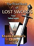 The Third Book Of Lost Swords : Stonecutter's Story (Saberhagen's Lost Swords 3)