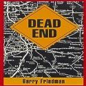 Dead End (       UNABRIDGED) by Barry Friedman Narrated by Kalen Allmandinger