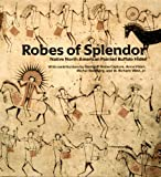 img - for Robes of Splendor: Native American Painted Buffalo Hides book / textbook / text book