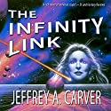 The Infinity Link (       UNABRIDGED) by Jeffrey A. Carver Narrated by Devon Sorvari